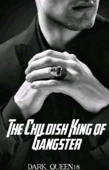 The Childish King of Gangsters