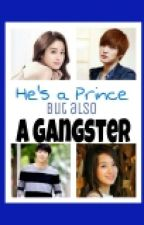 He's a PRINCE, but also a GANGSTER?! by YhummyPink