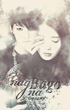 NAG BAGO NA [OneShot] by ImBlossom