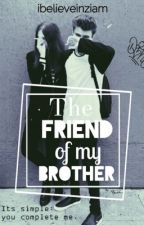 The friend of my brother( TFOMB #1) © by ibelieveinziam