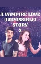 A VAMPIRE LOVE (IMPOSSIBLE) STORY 2 by louiscarottomlinson