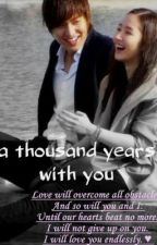 A Thousands Years With You [on-going] by iamissnobody