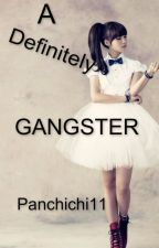TGIN 2: A Definitely Gangster by Panchichi11