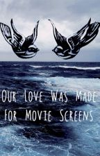Our Love Was Made For Movie Screens (Larry Stylinson) by smileyourepretty