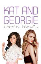Kat and Georgie by LoveLurixx