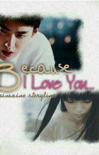 Because I Love You by wineonuna