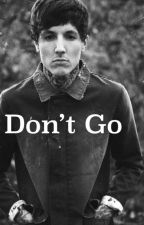 Don't Go (Oli Sykes) by bmtharemylife