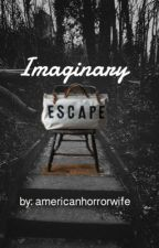 Imaginary Escape by americanhorrorwife