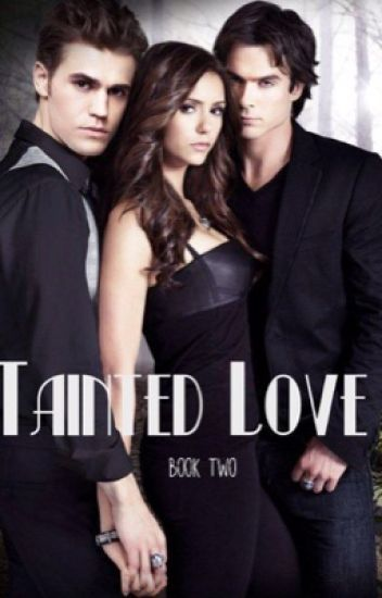 Tainted love // book two in the Forbidden Love series [Completed]
