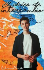 """""""El chico de intercambio"""" Shawn Mendes by LidiaMiller1D"""