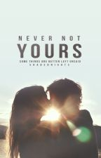 never not yours by shadednights