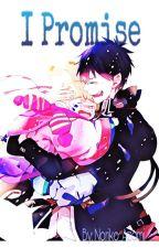I Promise (Rin Okumura x Reader) by Noriko_Azami