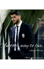 Another way to live||Alvaro Morata by hemmingsmakesmedie
