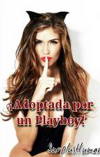 ¡Adoptada por un playboy! (POR EDITAR) by SurplusHuman