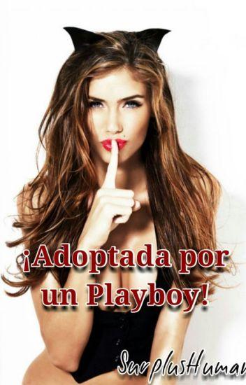 ¡Adoptada por un playboy! (POR EDITAR)