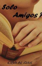 ¿Solo Amigos? +16 by KIBAGV
