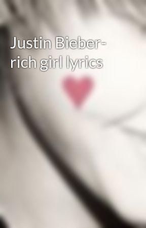 Justin Bieber- rich girl lyrics by Justinloveshannah94