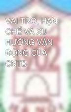 VAI TRÒ, HẠN CHẾ VÀ XU HƯỚNG VẬN ĐỘNG CỦA CNTB by PhThiu