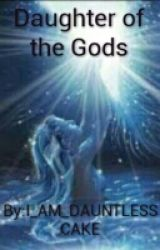 Daughter of the Gods by I_AM_DAUNTLESSCAKE