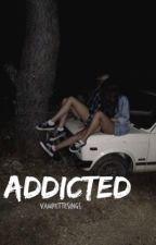 Addicted // Dana Vaughns Fanfiction by SannetheKing