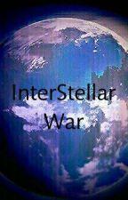 InterStellar War by Thanatos2