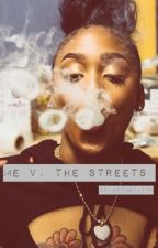 Me v. The Streets (Urban.) by Miyahbabyy