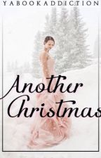 Another Christmas (Book 2.5 in The Selection Fanfiction Series) by yabookaddiction
