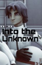 Into the Unknown: A Star Wars Rebels Fanfiction by sanfrxnsokyo09