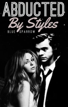 Abducted By Styles [IN RE-EDITING] by erratic_styles