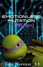 Emotionless Mutation (Book Three) [UNDER MAJOR EDITING] by hope_forever_18