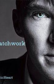 Patchwork - A Sherlock Holmes Love Story by LyricHeart