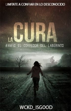 LA CURA {The Maze Runner} by WCKD_ISGOOD