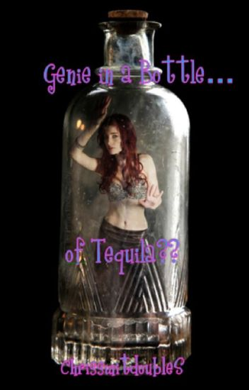 Genie in a Bottle...of Tequila?? (girlxgirl)