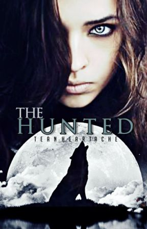 The Hunted {Completed} by TeaNHeartache