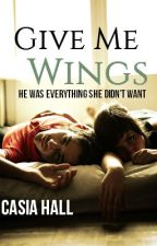 Give Me Wings by Casia_Hall