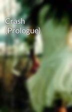 Crash (Prologue) by TheGirlWhoCriedDeath