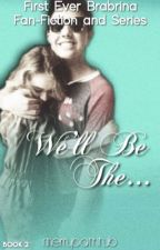 We'll Be The... | Book 2 | Sabrina Carpenter & Bradley Steven Perry fanfic by merrybathtub