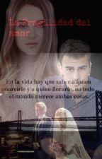 La Fragilidad del amor (SHEO) Terminada (#Wattys2015) by MariaAle5