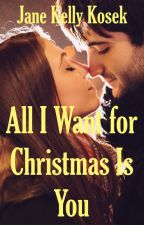 All I Want for Christmas Is You by JaneKosek