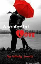 Accidental Love by XHemmotionalChicX