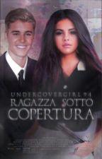 Ragazza Sotto Copertura  ||Justin Bieber & Selena Gomez by Undercovergirl94