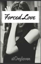 Forced Love by st0rylover