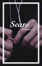 Scars l.s. [Book 1]✅ by qualitystylinson