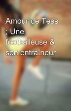 Amour de Tess ; Une footballeuse & son entraîneur by Nada_Ck
