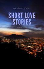 Short Love Stories by TealWriter