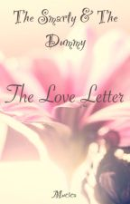 The Smarty & The Dummy: The Love Letter by Mucica