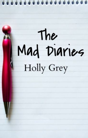 The Mad Diaries by SilverandBlue