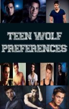 Teen Wolf Preferences by xxkeepdreaming