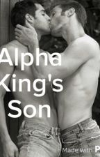 Alpha Kings Son (BoyxBoy) by Cuddly_Food