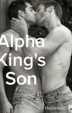 Alpha Kings Son (BoyxBoy) by Cuddly_Food